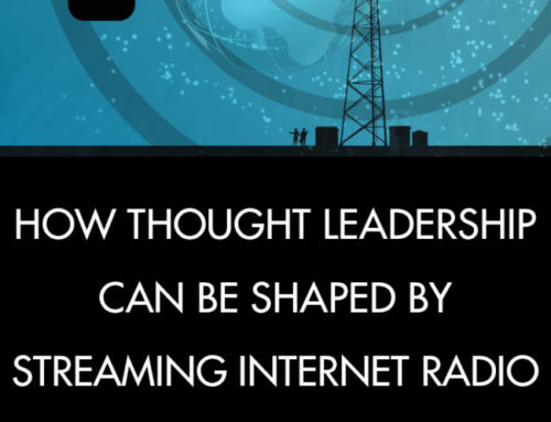 How Thought Leadership can be Shaped by Streaming Internet Radio