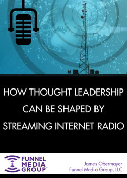 Funnel Media Group: How thought leadership can be shaped by Streaming Internet Radio