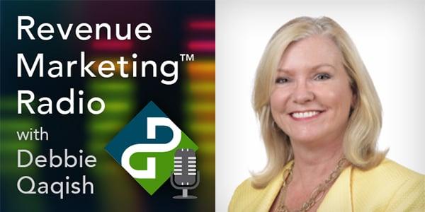 Revenue Marketing Radio Podcast with Debbie Qaqish