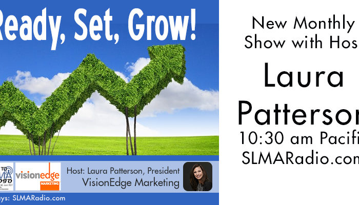 Ready, Set, Grow! Hosted by Laura Patterson on SLMA Radio each month.