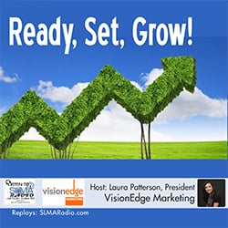 Ready, Set, Grow! with host Laura Patterson, VisionEdge Marketing