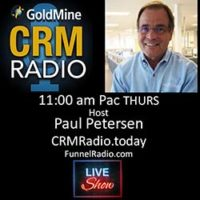CRM Radio by Goldmine CRM with host Paul Petersen