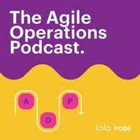 The Agile Operations Podcast by lola.com hosted by Mike Volpe