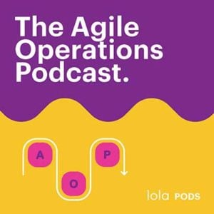 The Agile Operations Podcast by lola.com
