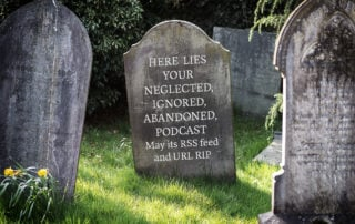 Are you contributing to the podcast graveyard?
