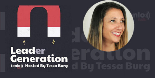 Lead(er) Generation by Tenlo Radio hosted by Tessa Burg