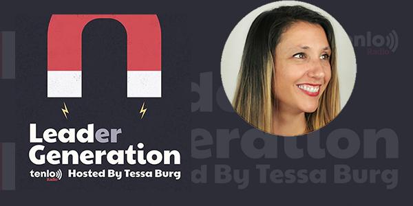 Lead(er) Generation by Tenlo Radio hosted by Tessa Burg