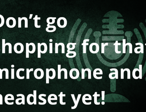5 Must Knows Before You Turn on the Microphone – or even buy one.